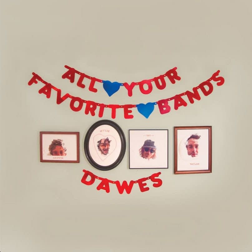 First Listen Dawes All Your Favorite Bands The Current