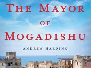 'Mayor of Mogadishu' by Andrew Harding