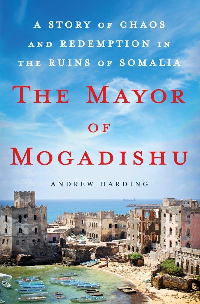 'Mayor of Mogadishu' by Andrew Harding