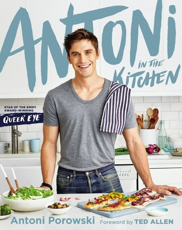 book cover shows Antoni Porowski at kitchen counter with flatbreads and salad dishes
