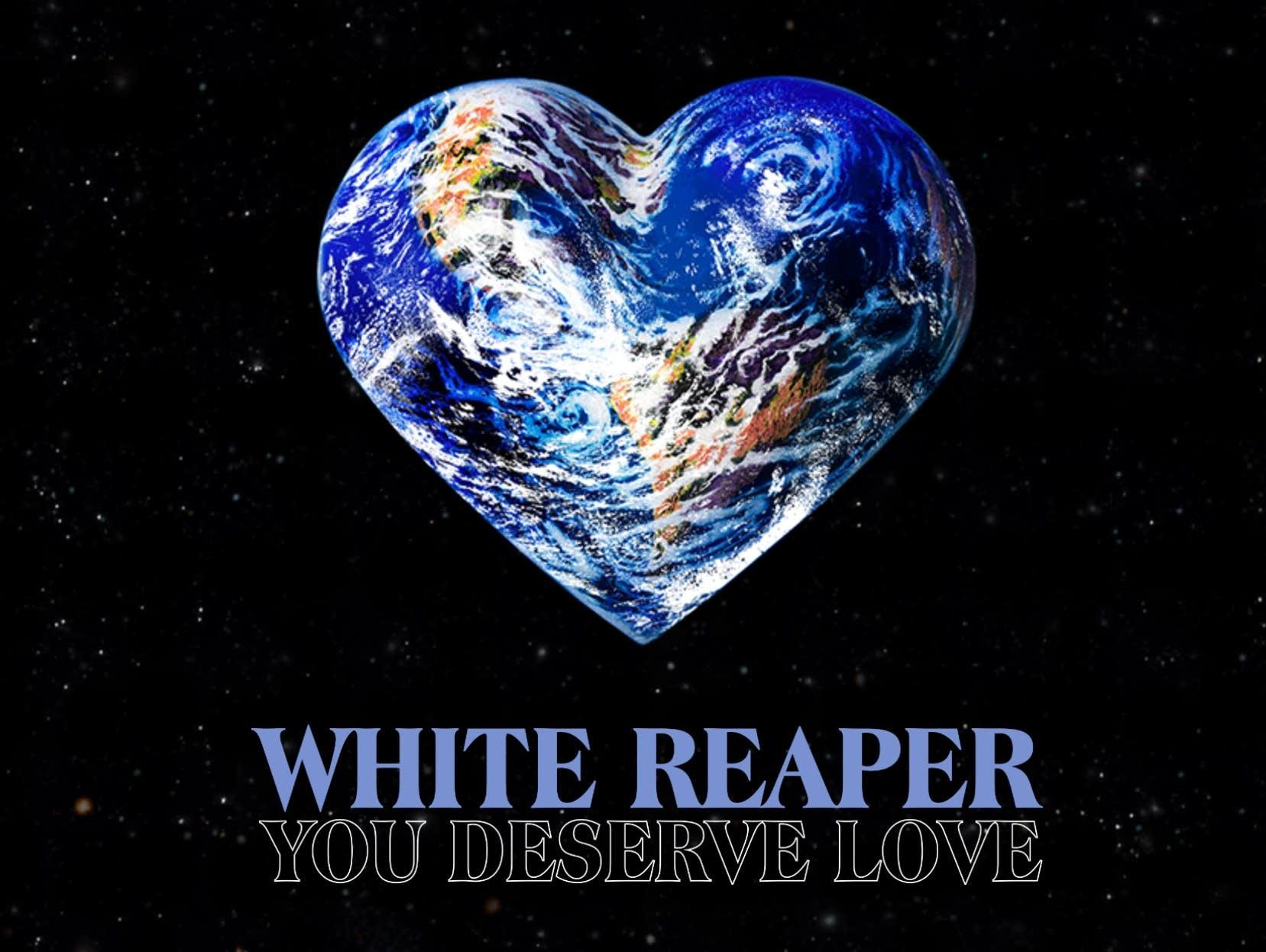 White Reaper - you deserve love tour