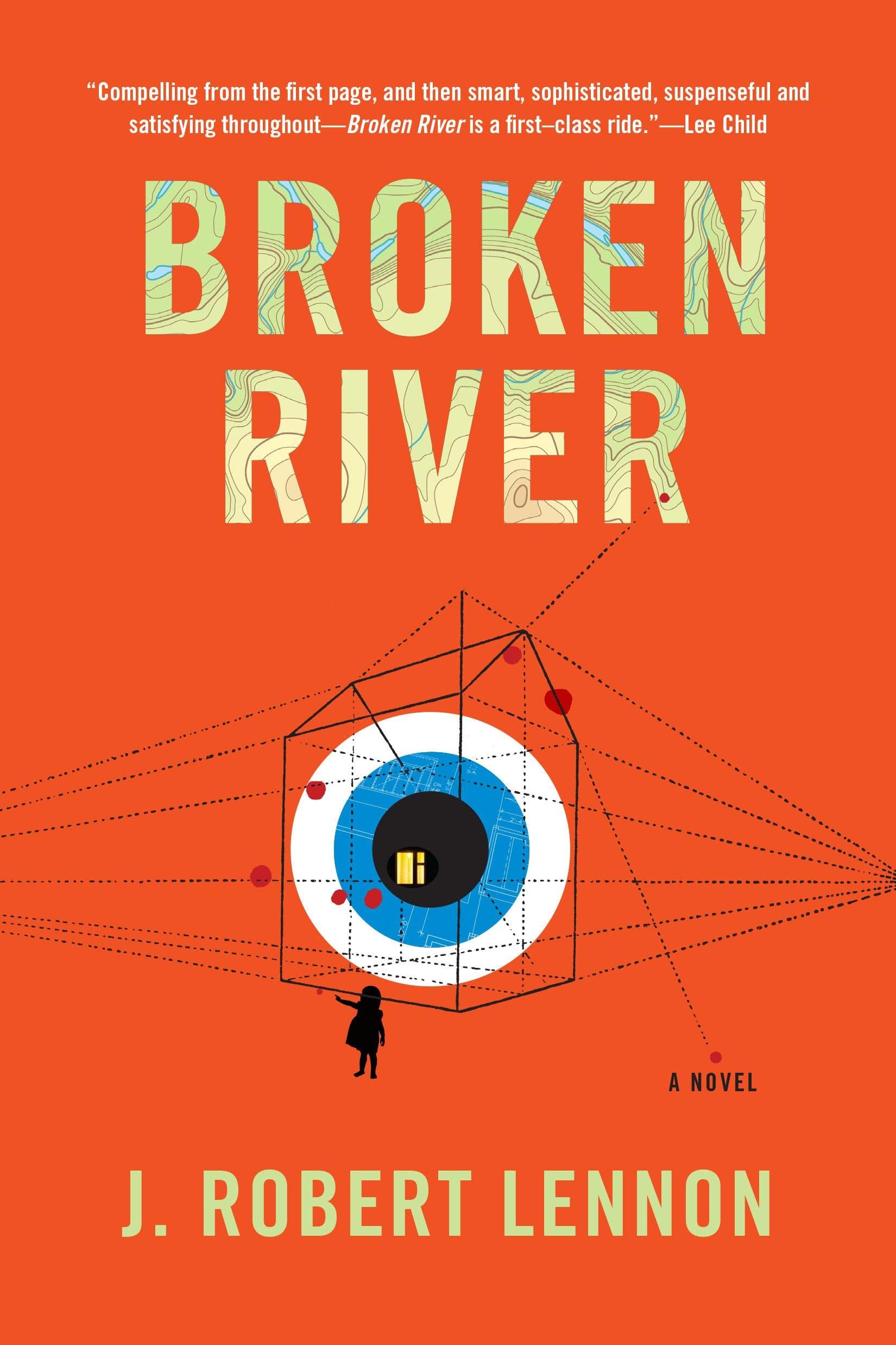 Broken River, the latest J. Robert Lennon novel.