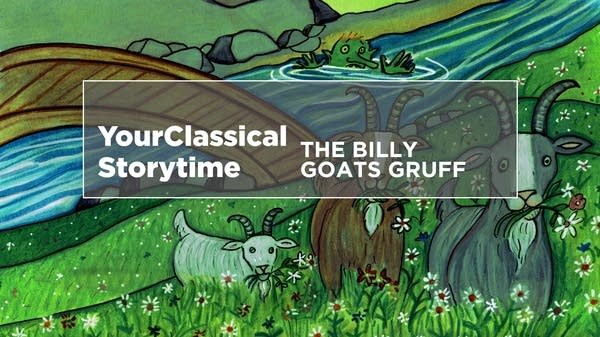 YourClassical Storytime - The Three Billy Goats Gruff