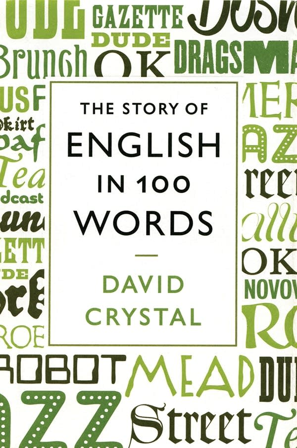 David Crystal 'The Story of English in 100 Words'