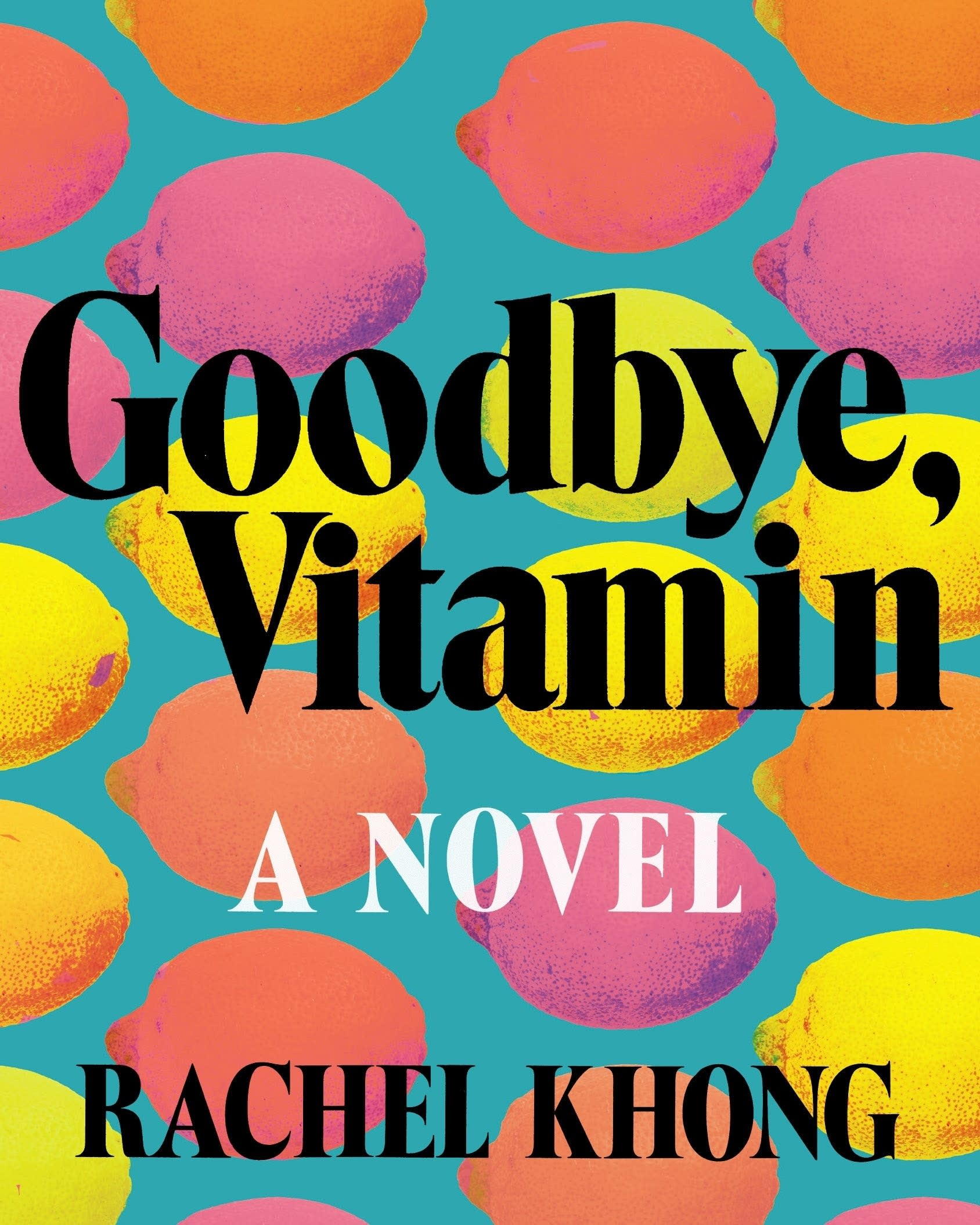 Rachel Khong's 'Goodbye Vitamin'