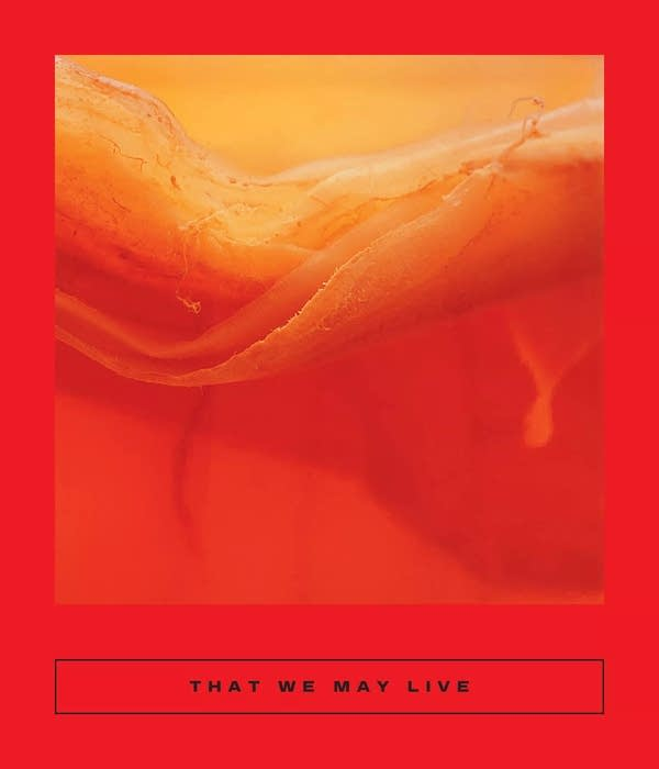 'That We May Live'