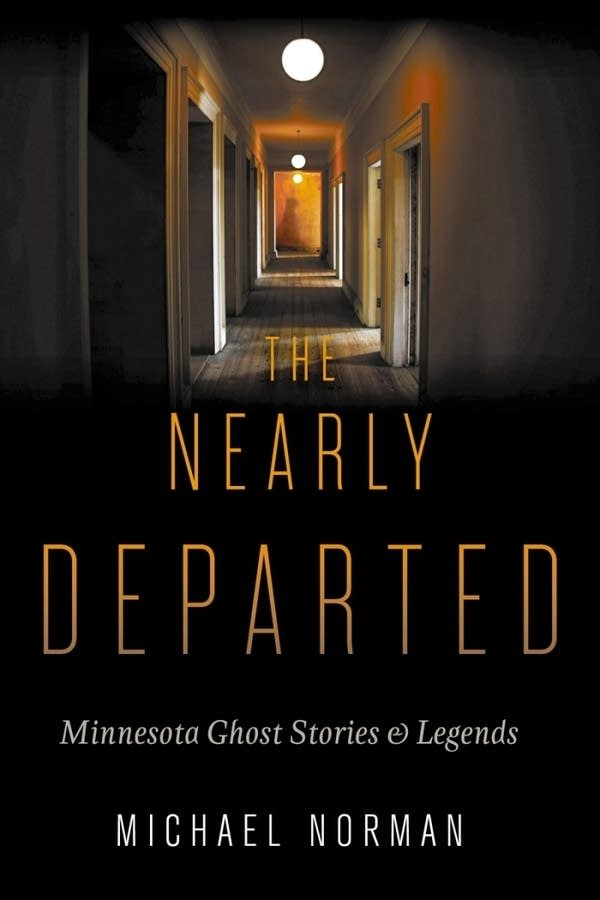 The Nearly Departed': Minnesota ghost stories | MPR News
