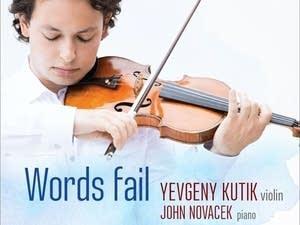 Yevgeny Kutik - Words Fail
