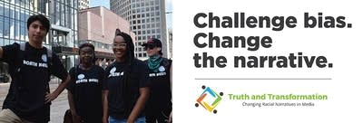 Truth and Transformation: Changing Racial Narratives in Media