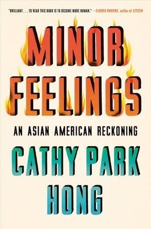 'Minor Feelings: An Asian American Reckoning' by Cathy Park Hong