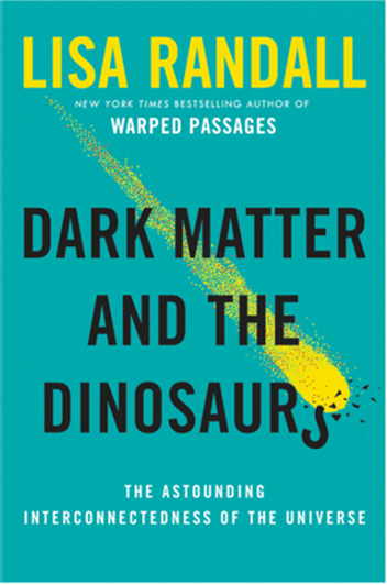 'Dark Matter and the Dinosaurs' by Lisa Randall