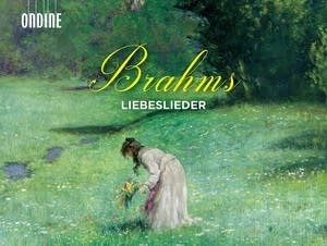 Johannes Brahms - Liebeslieder Waltzes: The little, pretty bird