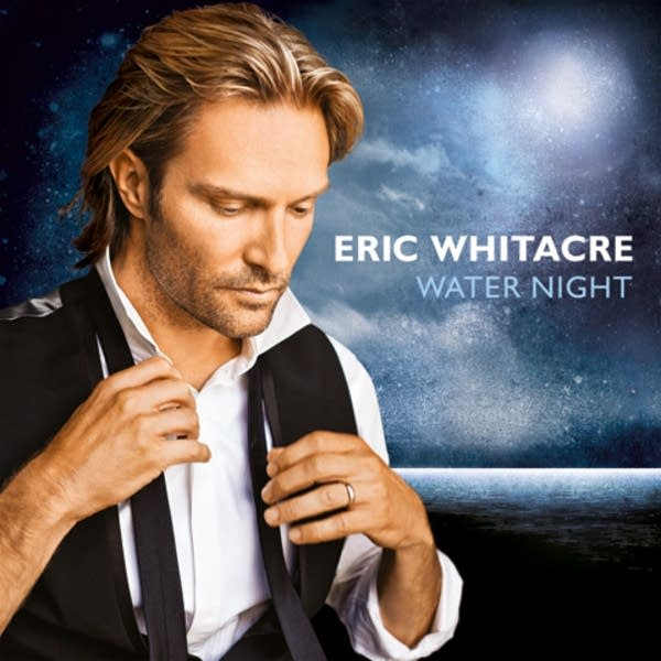Eric Whitacre - Water Night (Decca 16636)