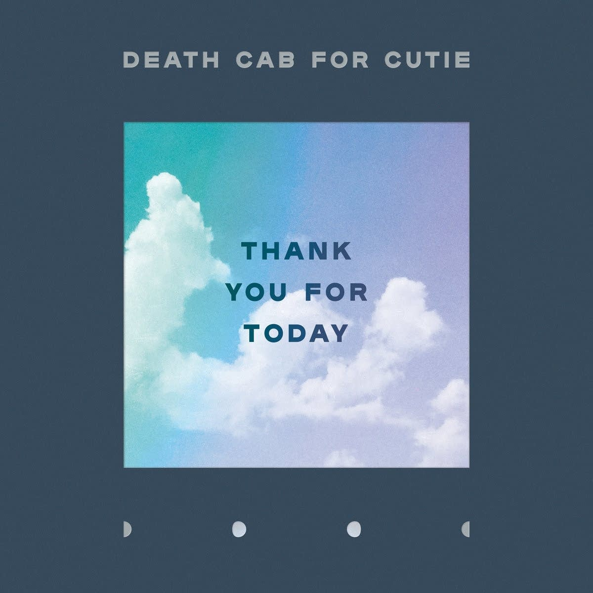 Death Cab for Cutie, 'Thank You for Today'