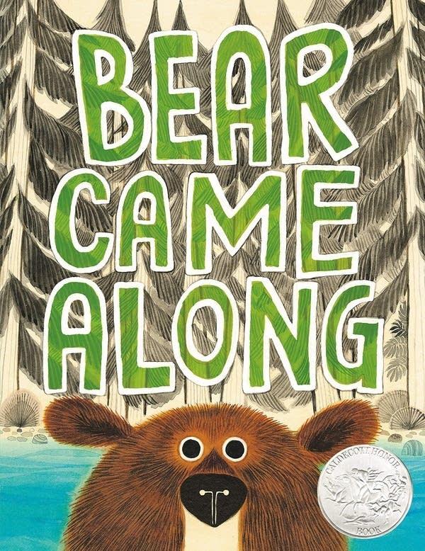 Bear Came Along by Richard T. Morris