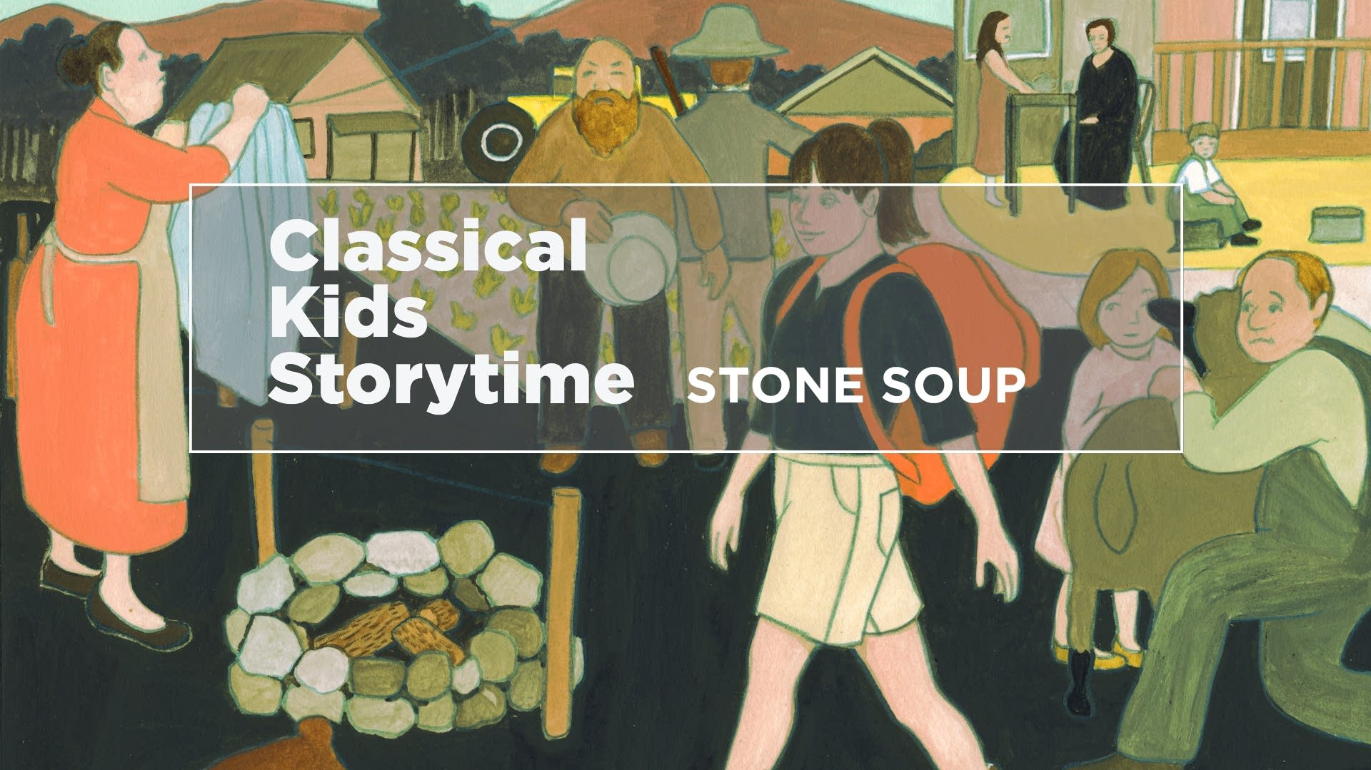 Classical Kids Storytime: Stone Soup