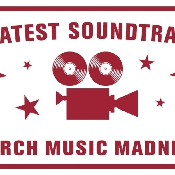 March Music Madness: Greatest Soundtracks of All Time.