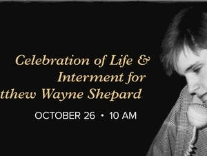 Celebration of Life and Interment for Matthew Shepard