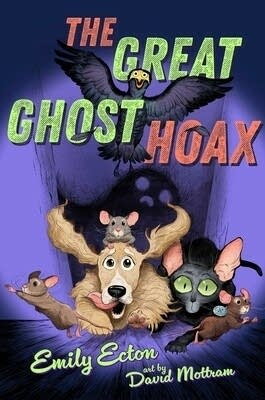 """""""The Great Ghost Hoax"""" by Emily Ecton."""