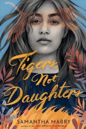"""""""Tigers, Not Daughters"""" by Samantha Mabry"""