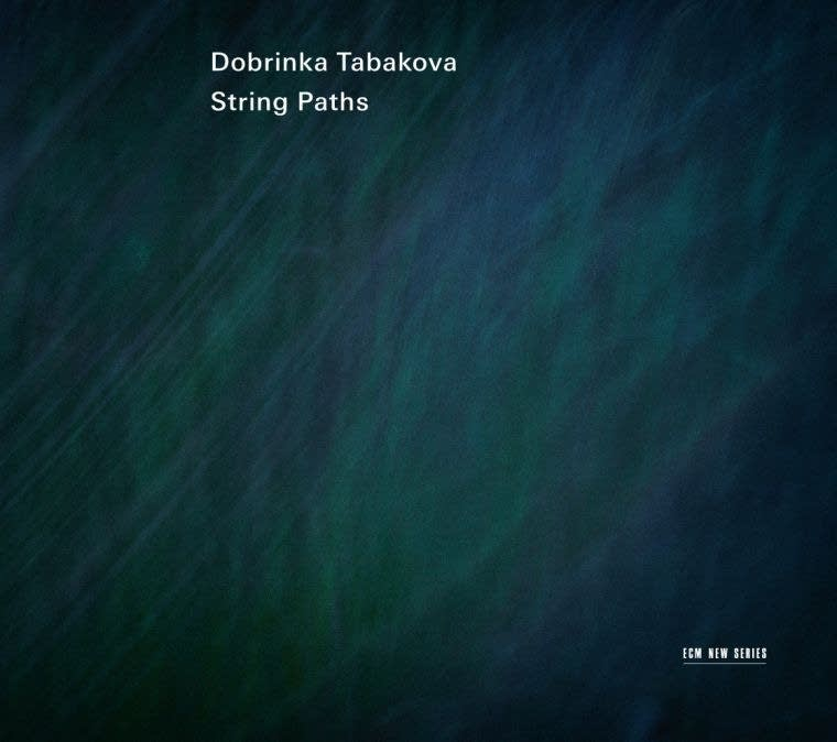 Dobrinka Tabakova - String Paths