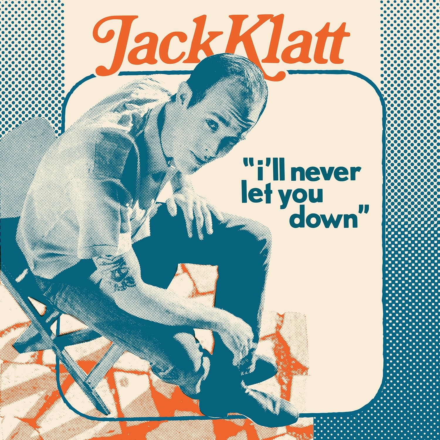 Jack Klatt - I'll Never Let You Down