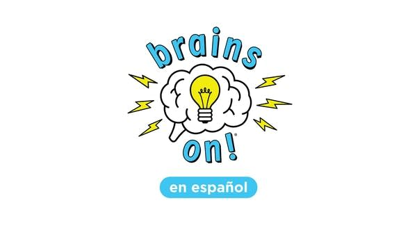 Brains On en Español