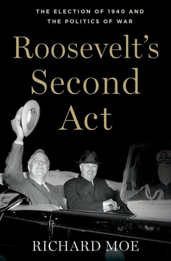 'Roosevelt's Second Act' by Richard Moe