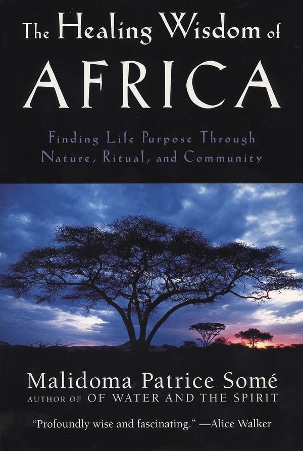 'Healing Wisdom of Africa' by Malidoma Patrice Some