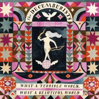 212c09 20150118 the decemberists what a terrible world what a beautiful world
