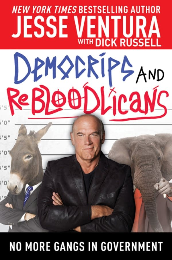 'DemoCRIPS and ReBLOODlicans' by Jesse Ventura