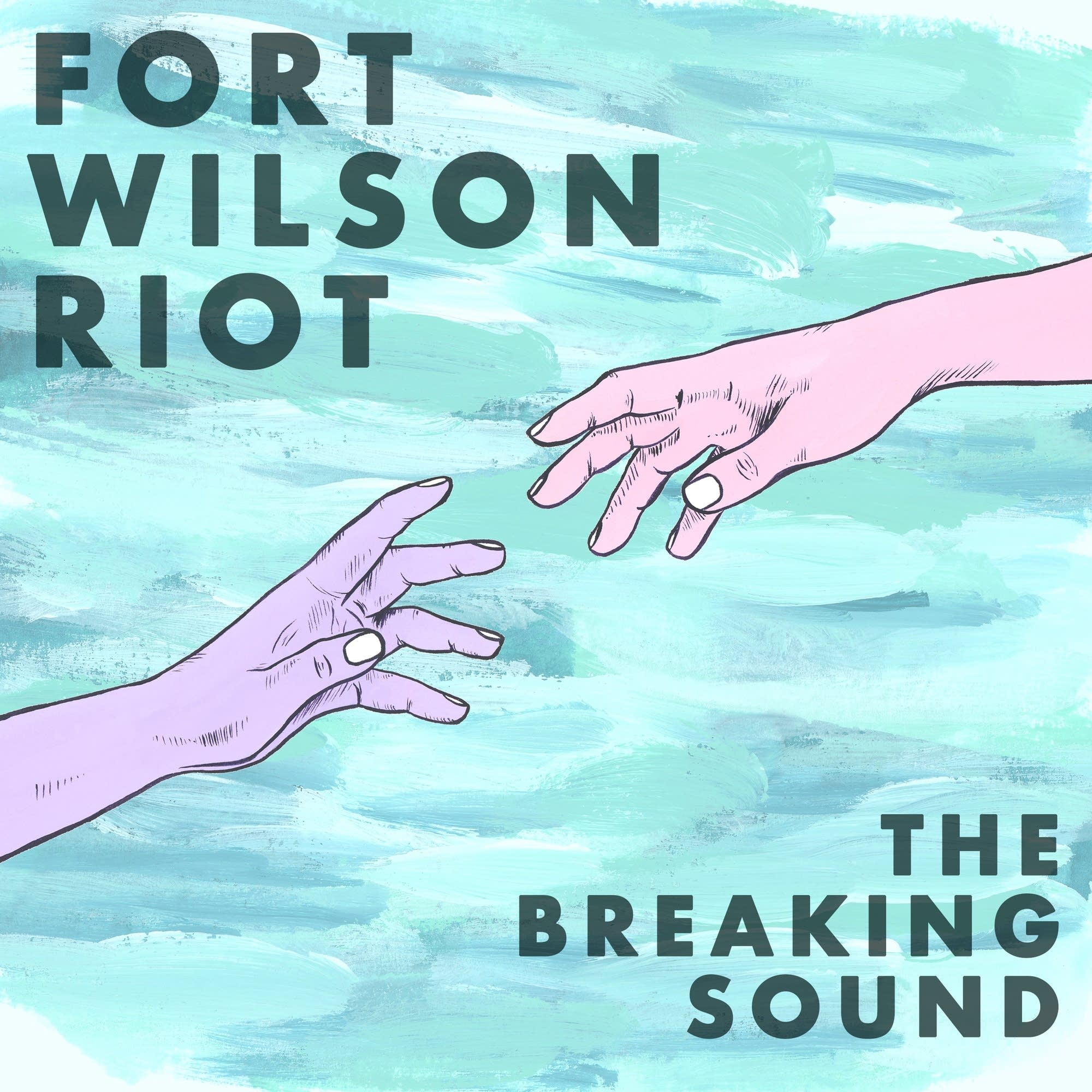 Fort Wilson Riot - The Breaking Sound