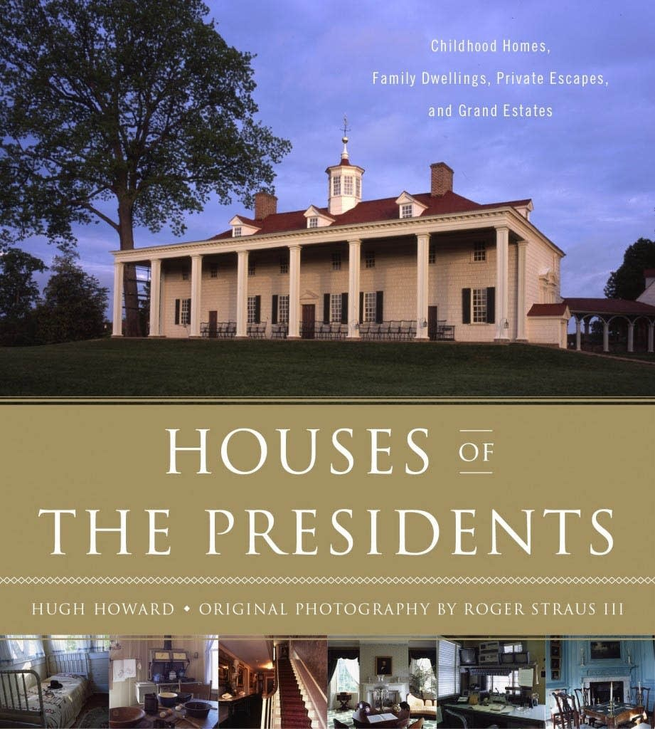 'Houses of the Presidents' by Hugh Howard