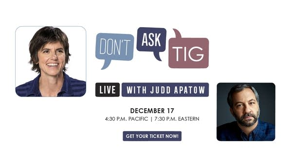 Don't Ask Tig Live with Judd Apatow