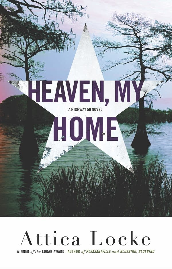 'Heaven, My Home' by Attica Locke