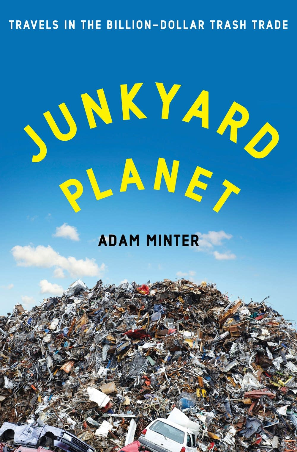 'Junkyard Planet' by Adam Minter