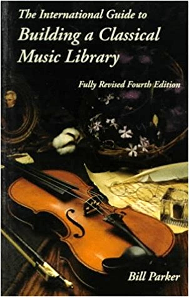 """Building a Classical Music Library,"" by Bill Parker"