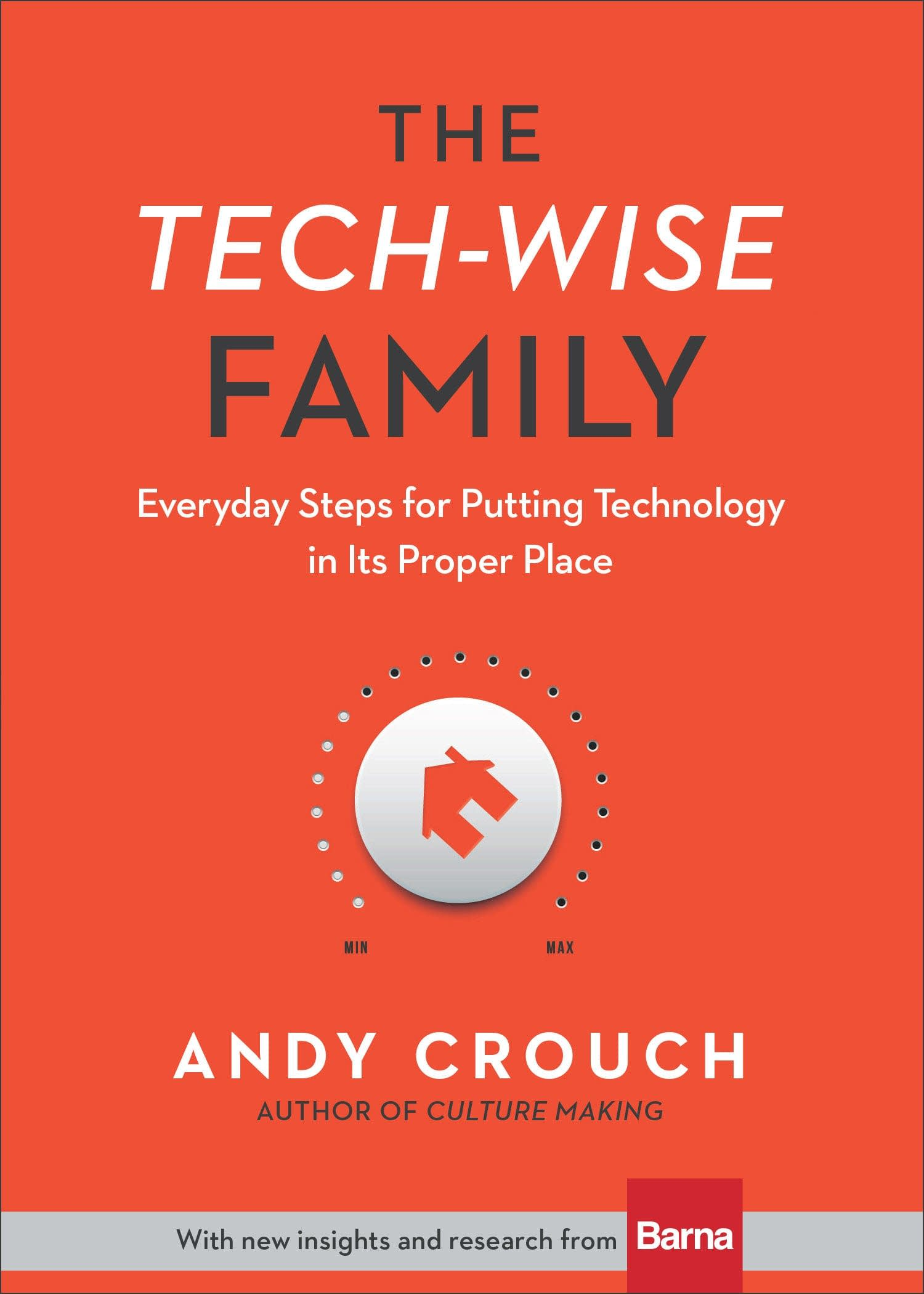 'The Tech-Wise Family' by Andy Crouch