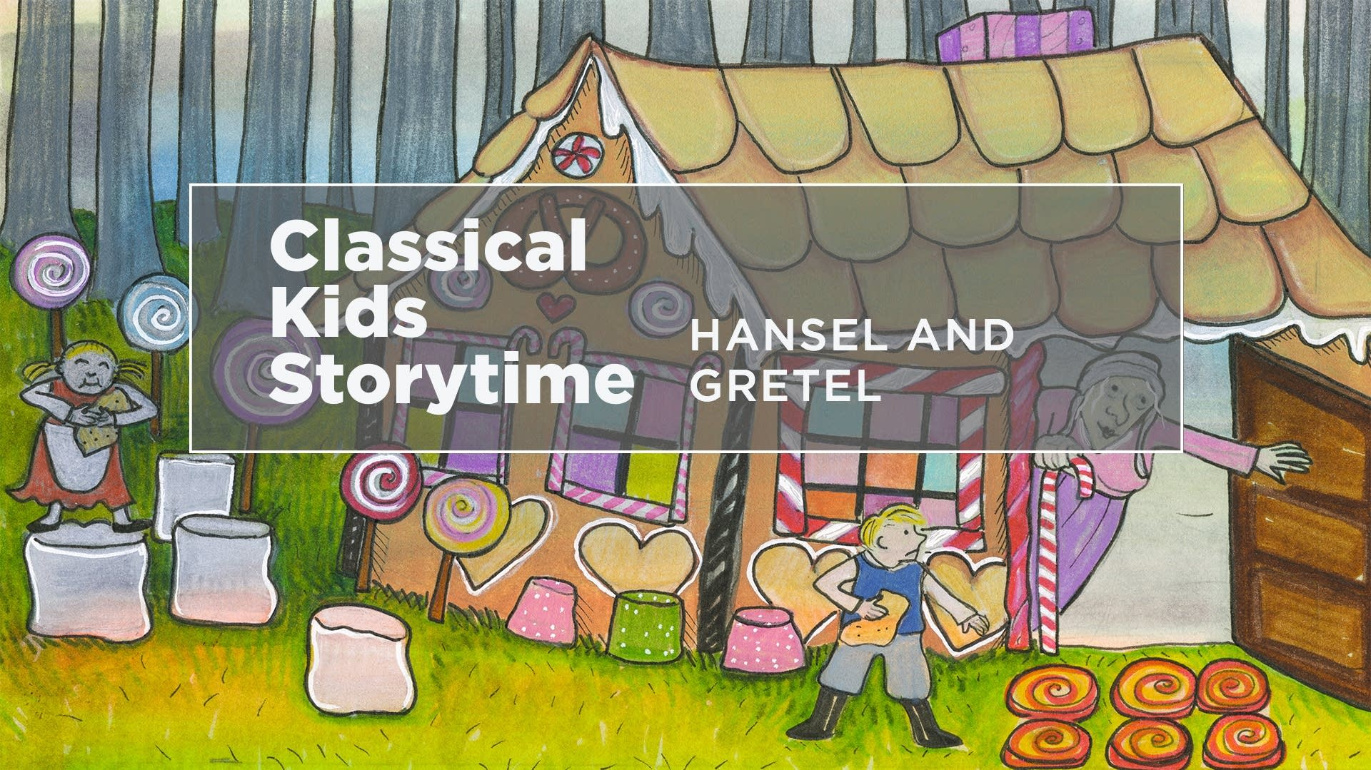 Classical Kids Storytime: Hansel and Gretel-01
