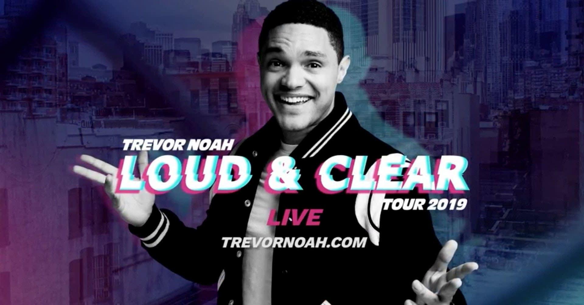 Trevor Noah Loud and Clear