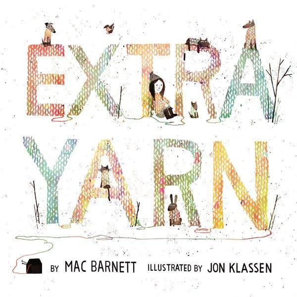 'Extra Yarn' by Mac Barnett