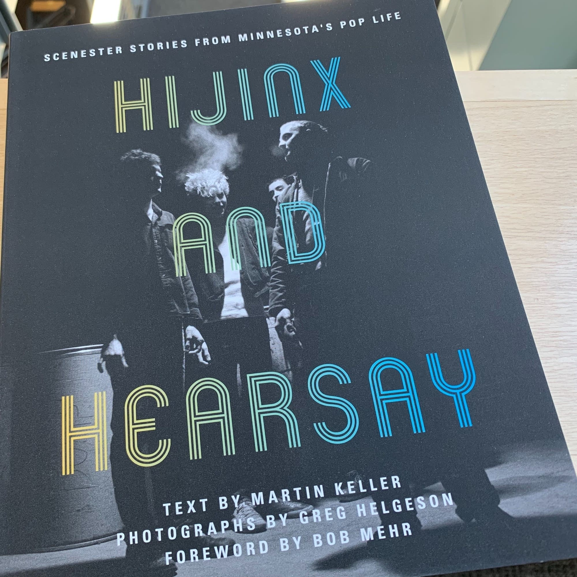 'Hijinx and Hearsay: Scenester Stories from Minnesota's Pop Life.'