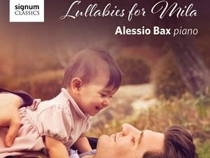 Alessio Bax, 'Lullabies for Mila'
