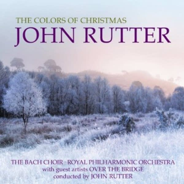 John Rutter - The Colors of Christmas