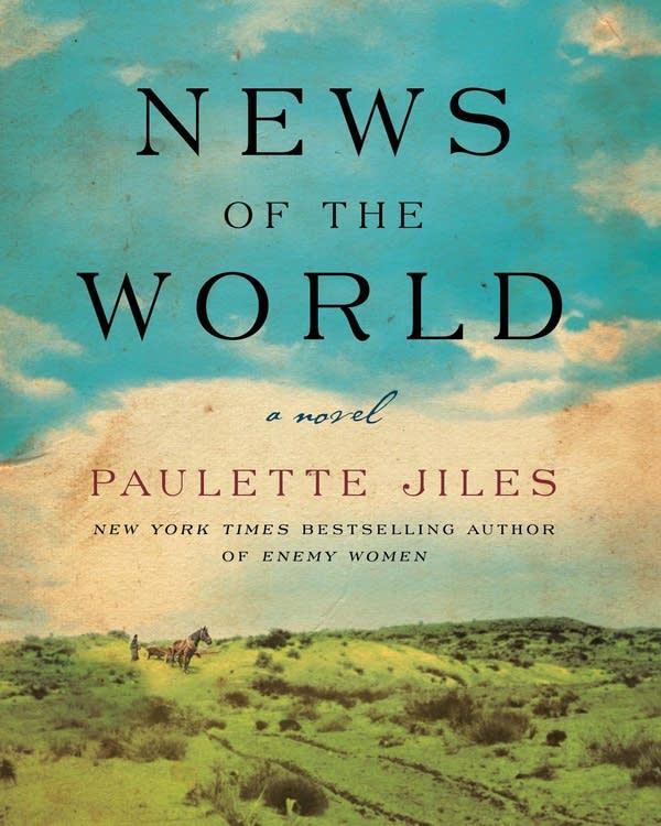 """Paulette Jiles' novel, """"News of the World"""""""
