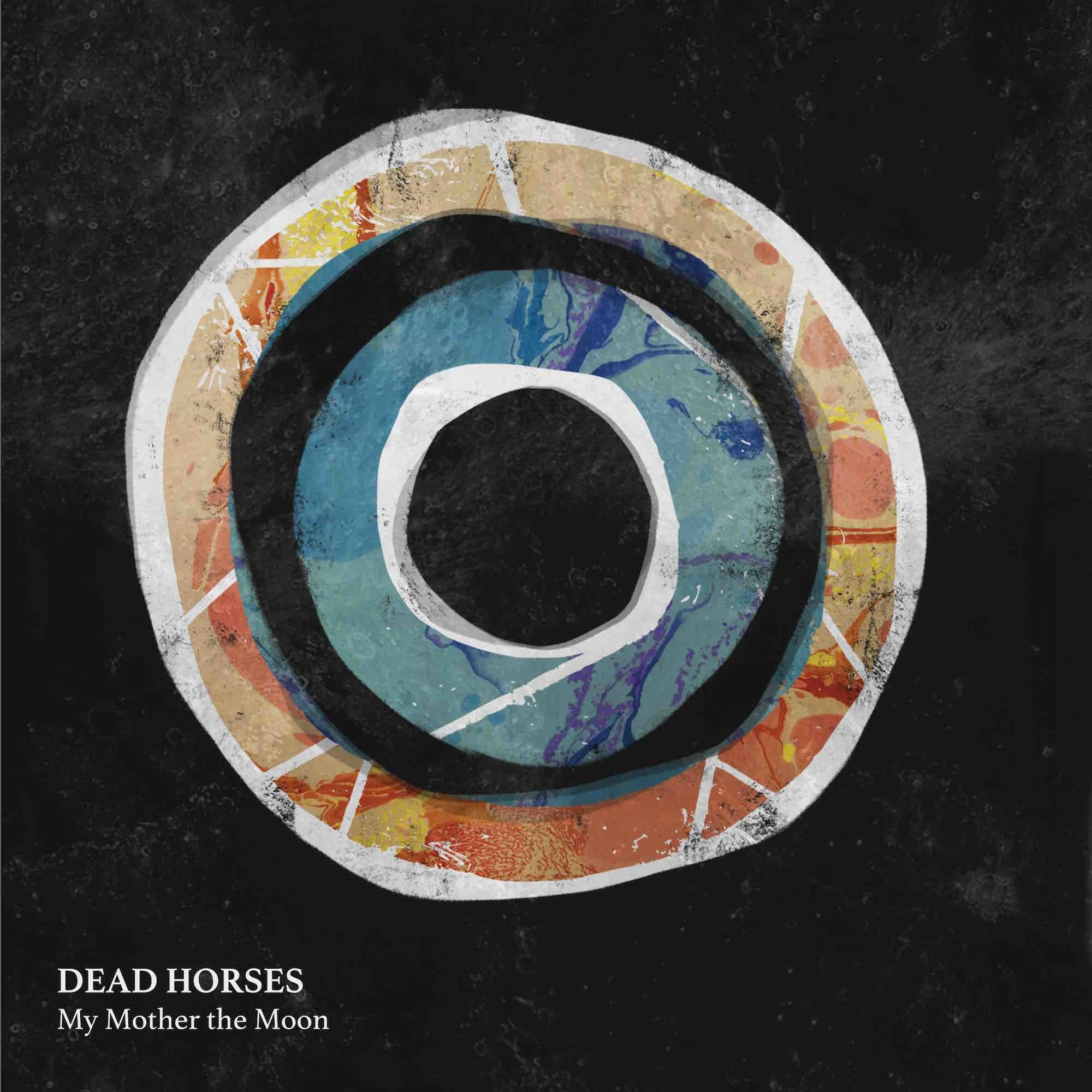 Dead Horses, 'My Mother the Moon'