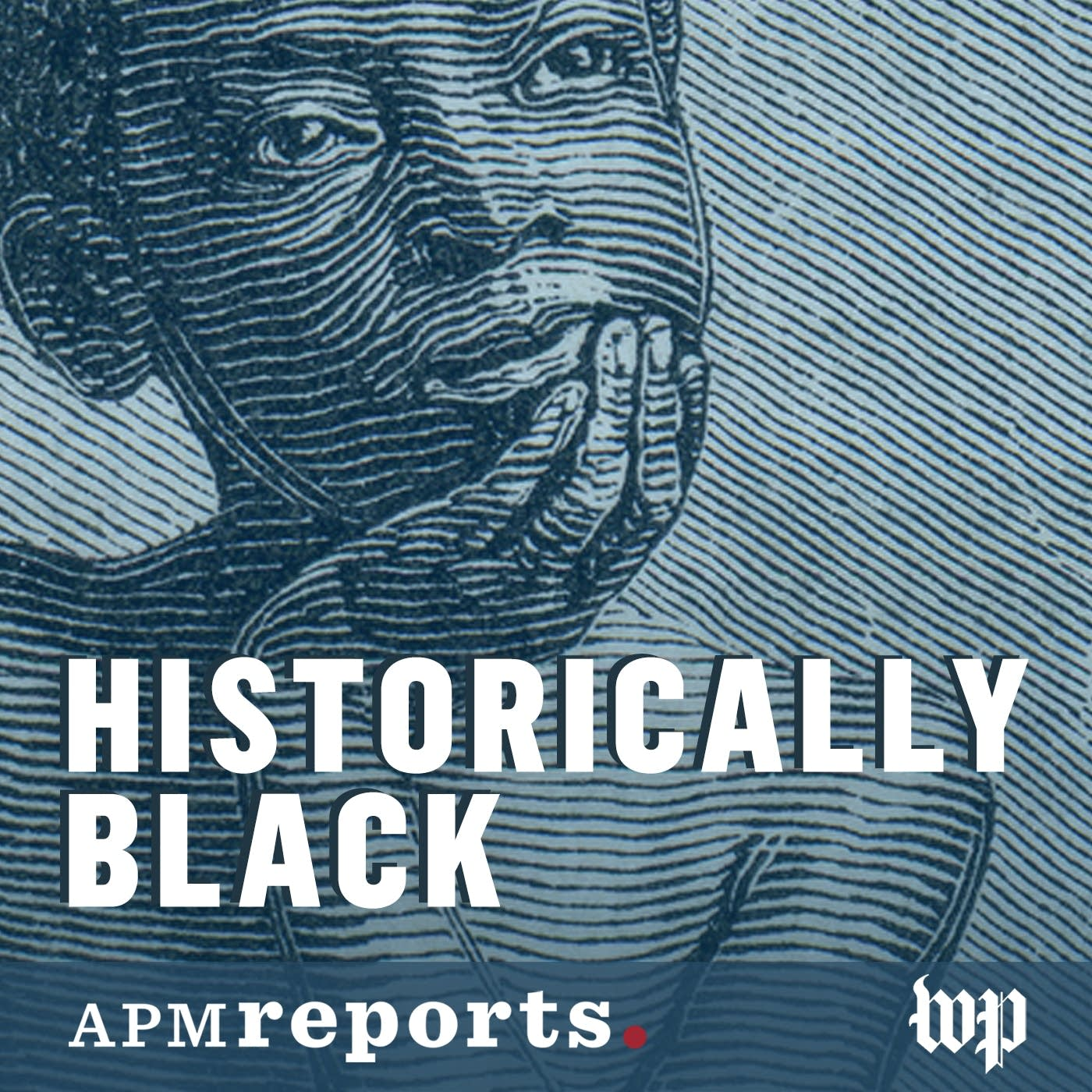 Submit a story to be featured in new podcast Historically Black