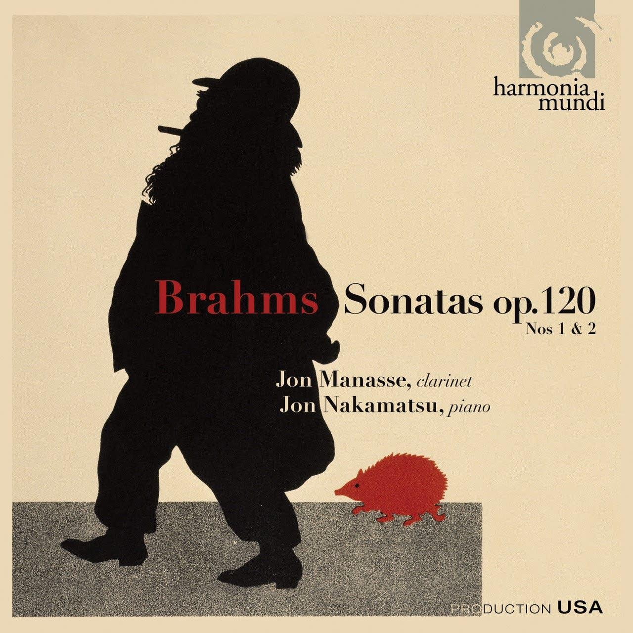 Brahms: Clarinet Sonatas; Jon Manasse, clarinet, and Jon Nakamatsu, piano