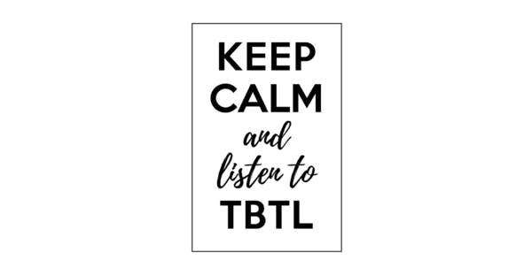 "A ""Keep Calm"" TBTL sign by listener Jonna illustrating a dumb font"