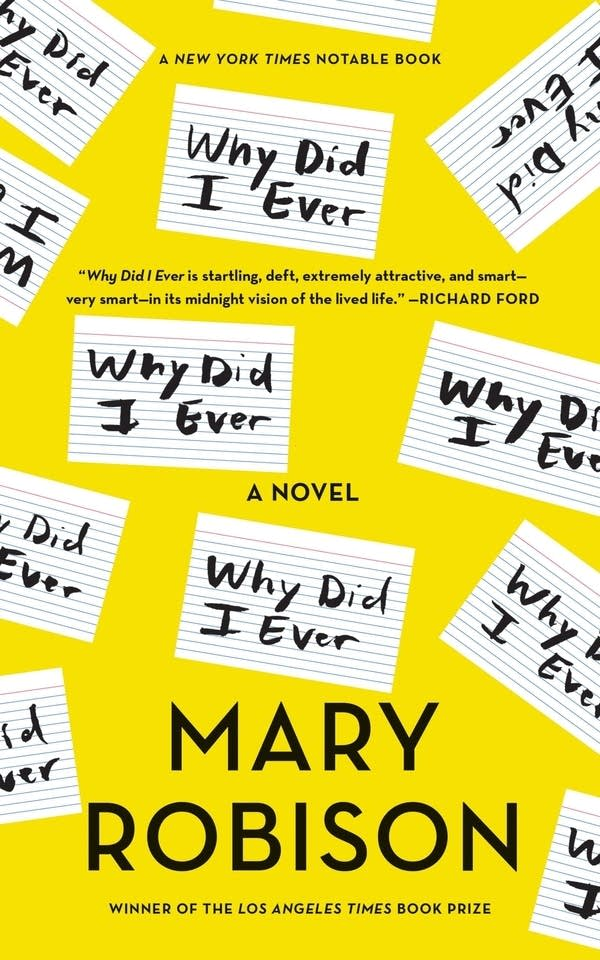 'Why Did I Ever' by Mary Robison